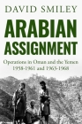Arabian Assignment: Operations in Oman and the Yemen Cover Image