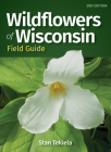 Wildflowers of Wisconsin Field Guide (Wildflower Identification Guides) Cover Image