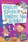 My Weird School Daze #5: Officer Spence Makes No Sense! Cover Image