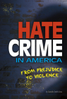 Hate Crime in America: From Prejudice to Violence Cover Image