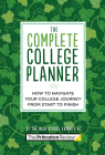The Complete College Planner: How to Navigate Your Journey to College from Start to Finish (College Admissions Guides) Cover Image
