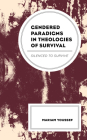 Gendered Paradigms in Theologies of Survival: Silenced to Survive Cover Image