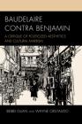 Baudelaire Contra Benjamin: A Critique of Politicized Aesthetics and Cultural Marxism (Politics) Cover Image