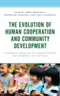 The Evolution of Human Cooperation and Community Development: A Greener Approach to Understanding the Dynamics of Conflict Cover Image
