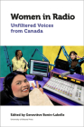Women in Radio: Unfiltered Voices from Canada (Canadian Studies) Cover Image