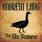 The Six Swans Lib/E Cover Image