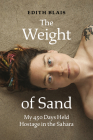 The Weight of Sand: My 450 Days Held Hostage in the Sahara Cover Image