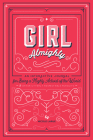 Girl Almighty: An Interactive Journal for Being a Mighty Activist of the World & Other Utterly Respectable Pursuits Cover Image