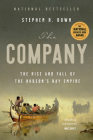 The Company: The Rise and Fall of the Hudson's Bay Empire Cover Image