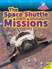 The Space Shuttle Missions (Space Exploration) Cover Image