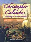 Christopher Columbus: Sailing to a New World (In the Footsteps of Explorers) Cover Image