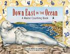 Down East in the Ocean: A Maine Counting Book Cover Image