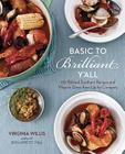 Basic to Brilliant, Y'all: 150 Refined Southern Recipes and Ways to Dress Them Up for Company Cover Image