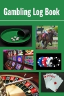 Gambling Log Book: 6 x 9 Gambler Notebook Record of Wins, Losses, Promotions & Table Notes Collage Cover (100 pages) Cover Image
