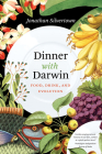 Dinner with Darwin: Food, Drink, and Evolution Cover Image