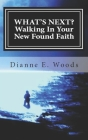 What's Next? Walking in Your New Found Faith Cover Image