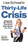Thirty-Life Crisis: Navigating My Thirties, One Drunk Baby Shower at a Time Cover Image