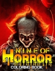 Nine of Horror Coloring Book: Freak of Horror Coloring Books for Adults with Nightmare Halloween Terrifying Monsters A Serial Killers from Classic H Cover Image