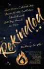 Rekindled: How Jesus Called Me Back to the Catholic Church and Set My Heart on Fire Cover Image