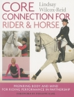 Core Connection for Rider & Horse: Preparing Body and Mind for Riding Performance in Partnership Cover Image