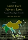 Asian Data Privacy Laws: Trade & Human Rights Perspectives Cover Image