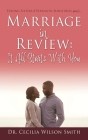 Marriage in Review: It All Starts With You: Strong Sisters of Strength Ministries presents.... Cover Image