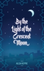By the Light of the Crescent Moon Cover Image