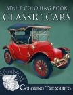 Adult Coloring Book Classic Cars: Vintage Cars, Historic and Antique Automobiles Coloring Book for Adults Cover Image