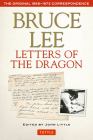 Bruce Lee Letters of the Dragon: The Original 1958-1973 Correspondence Cover Image