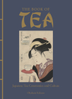 The Book of Tea: Japanese Tea Ceremonies and Culture Cover Image