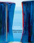 Wayne Thiebaud Mountains: 1965-2019 Cover Image