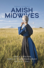 Amish Midwives: Three Stories Cover Image
