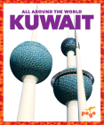 Kuwait (All Around the World) Cover Image