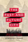 The Past and Future City: How Historic Preservation Is Reviving America's Communities Cover Image