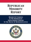 Republican Minority Report: Report Of Evidence In The Democrats' Impeachment Inquiry In The House Of Representatives Cover Image