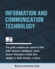 Information and Communication Technology: Una guida completa per capirne di Reti, CRM, Business Intelligence, Cloud, Sistemi Informatici e molto altro Cover Image