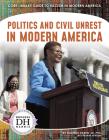Politics and Civil Unrest in Modern America Cover Image