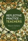 Reflective Practice for Teachers Cover Image