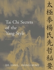 Tai Chi Secrets of the Yang Style: Chinese Classics, Translations, Commentary Cover Image