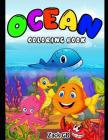 Ocean Coloring Book: Adult Coloring Book Fish Relax and Rewind Dolphins Shark Turtle Sea Ocean Life, ( Cute Kids Coloring Books ) Cover Image