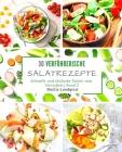 30 verführerische Salatrezepte: Schnelle und einfache Salate zum Genießen - Band 2 Cover Image