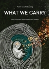 What We Carry: Poetry on Childbearing Cover Image