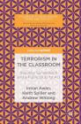 Terrorism in the Classroom: Security, Surveillance and a Public Duty to ACT (Palgrave Studies in Risk) Cover Image