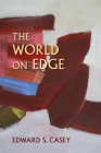 The World on Edge (Studies in Continental Thought) Cover Image