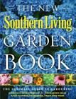 The Southern Living Garden Book: Completely Revised, All-New Edition Cover Image