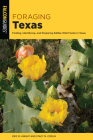 Foraging Texas: Finding, Identifying, and Preparing Edible Wild Foods in Texas Cover Image