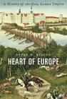 Heart of Europe: A History of the Holy Roman Empire Cover Image