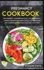 Pregnancy Cookbook: MEGA BUNDLE - 2 MANUSCRIPTS IN 1 - 80+ Pregnancy- Friendly recipes including, roast, ice-cream, pie and casseroles for Cover Image