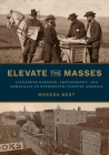 Elevate the Masses: Alexander Gardner, Photography, and Democracy in Nineteenth-Century America Cover Image