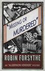 Missing or Murdered: An Algernon Vereker Mystery (Algernon Vereker Mysteries #1) Cover Image